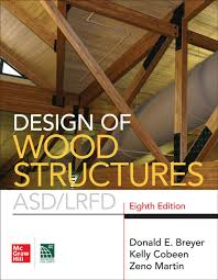Design Of Wood Structures By Breyer Design Of Wood Structures Asd Lrfd Eighth Edition Ebook By Donald E Breyer Rakuten Kobo