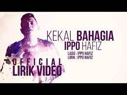 Ippo hafiz akan keluarkan lagu baru untuk soundtrack drama adaptasi novel cinta si wedding planner. Ippo Hafiz Kekal Bahagia Official Lirik Video Youtube