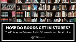How Do Books Get In Stores The Difference Between Retail Wholesale