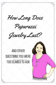 how long does paparazzi jewelry last