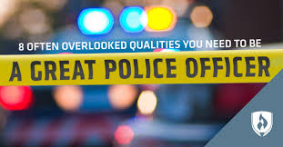 Why To Become A Police Officer 8 Often Overlooked Qualities You Need To Be A Great Police Officer