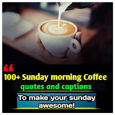 It's friday and i'm thirsty. 100 Best Sunday Morning Coffee Quotes Positive Thoughts Quotes