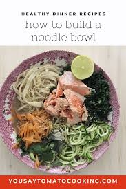 4 healthy noodles to give your pasta dishes an upgrade. Noodle Bowls Two Ways The Perfect Healthy Fast Food You Say Tomato Delicious Family Meals Noodle Bowls Recipes Vegetarian Recipes Dinner