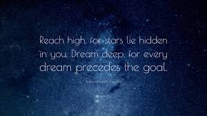 "Dream For The Stars Quote Best of Rabindranath Tagore Quote ""Reach High For Stars Lie Hidden In You"