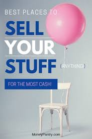 77 Best Places To Sell Used Stuff For The Most Cash Online