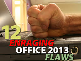 12 infuriating Office 2013 flaws -- and how to fix them   InfoWorld