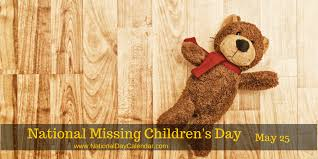 NATIONAL MISSING CHILDREN'S DAY May 40 National Day Calendar Gorgeous Missing Day Pic