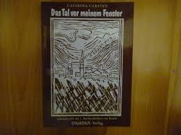 Das Tal Vor Meinem Fenster Catarina Carsten Buch Erstausgabe