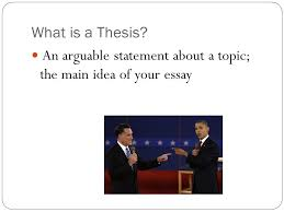 how to write a thesis statement what is a thesis an arguable  2 what