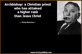 Nietzsche Christianity Quotes Best of Archbishop A Christian Priest Who Has Attained A StatusMind