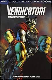 Vendicatori. Gli eroi supremi: Amazon.it: Bendis, Brian Michael ...