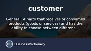 Definition Of Good Customer Services What Is A Customer Definition And Meaning Businessdictionary Com