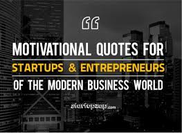 Motivational Quotes For Entrepreneurs Cool 48 Motivational Quotes For Startups And Entrepreneurs Of The Modern