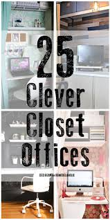 office in closet ideas. 25 Clever Closet Offices Office In Ideas O