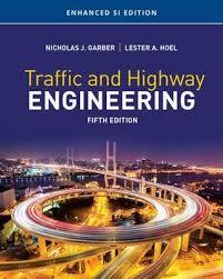 Traffic and Highway Engineering, Enhanced Si Edition by Nicholas J ...