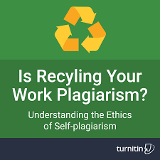 is recycling your own work plagiarism is recycling your own work plagiarism