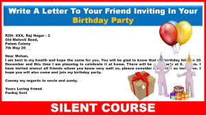 how to invite birthday party invitation email write a letter to your friend inviting him to your birthday party
