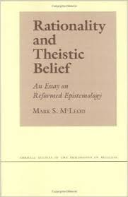 rationality and theistic belief an essay on reformed epistemology rationality and theistic belief an essay on reformed epistemology