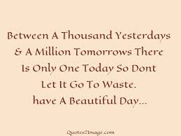 Beautiful Day Quotes Best Of Beautiful Day Good Day Quotes 24 Image