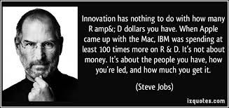 Money Quotes Simple Innovation Has Nothing To Do With How Many R Amp D Dollars You
