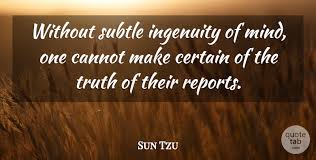 Mind Quotes Adorable Sun Tzu Without Subtle Ingenuity Of Mind One Cannot Make Certain