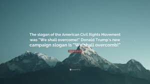 "Civil Rights Quotes Simple Michael R Burch Quote ""The Slogan Of The American Civil Rights"