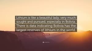 "Beautiful Lady Quote Best of Evo Morales Quote ""Lithium Is Like A Beautiful Lady Very Much"