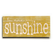 Over 20 years of experience to give you great deals on quality home products and more. You Are My Sunshine Wall Decor Visualhunt