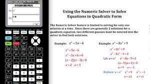 using the numeric solver to solve equations in quadratic form ti 84