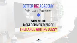what are the most common types of lance writing jobs better what are the most common types of lance writing jobs