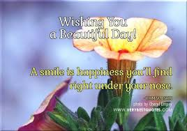 Wishing You A Beautiful Day Quotes Best of Quotes About Happiness Good Morning Quotes About Smile And Happiness