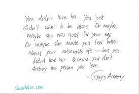 You Didn T Love Her Quotes Interesting Greys Anatomy Love Quotes You Didn't Love Her The Salt Of Your