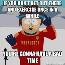 exercise, exercise meme, gonna have a bad time, exercising, not hard exercise, exercise daily, daily exercise, meme