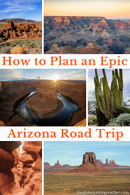 How to Plan an Epic Arizona Road Trip - The Globetrotting Teacher