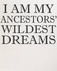 I Am My Ancestors Wildest Dream Quote Best Of I Am My Ancestors' Wildest Dreams Funny Quote Trucker Hat