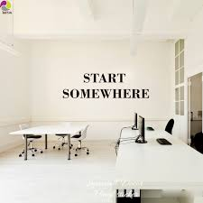 inspirational office decor. Wonderful Decor Start Somewhere Quote Wall Sticker Office Inspirational  Motivational Saying Decal Decor Vinyl To W