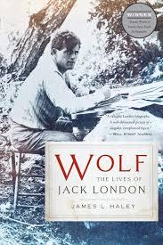 Wolf: The Lives of Jack London: Haley, James L: 9780465025039: Amazon.com:  Books
