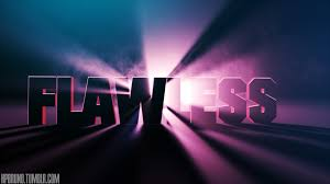 Image result for flawless