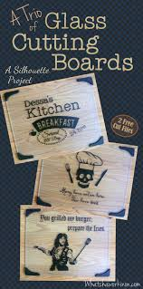 vinyl designs cut on the silhouette and applied to glass cutting boards two free cutting