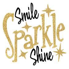 Smile Sparkle Shine Quote Gorgeous Sparkle Quotes