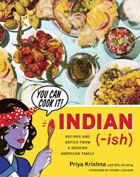 Amazon | Indian-ish: Recipes and Antics from a Modern American Family |  Krishna, Priya, Kelley, Mackenzie | Indian