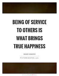 Quotes About Service To Others Extraordinary Being Of Service To Others Is What Brings True Happiness Picture
