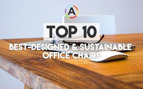 sustainable office furniture. 10 Best Designed (Ergonomic) \u0026 Sustainable Office Desk Chairs   Agreeable Co. Furniture