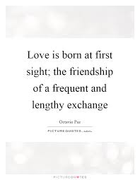 Love Is Born At First Sight The Friendship Of A Frequent And Unique Lengthy Quotes About Friendship