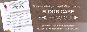 options not sure what you need check out our floor care ping guide options
