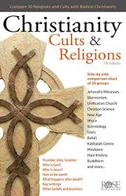 Christianity Cults Religions A Side By Side Comparison Chart Of 20 Cults Religions And World Views