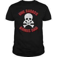 Mens One Badass Bonus Step Dad Funny Dad Gifts Tshirt Fathers Day