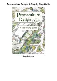 Basic Permaculture Design Book Permaculture Design A Step By Step Guide Full Onine