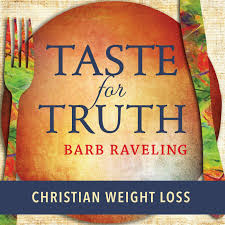 Taste for Truth - Weight Loss Encouragement