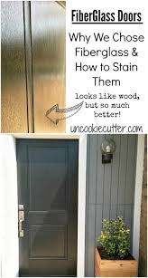 fiberglass doors why we chose fiberglass and how to stain them uncookiecutter com